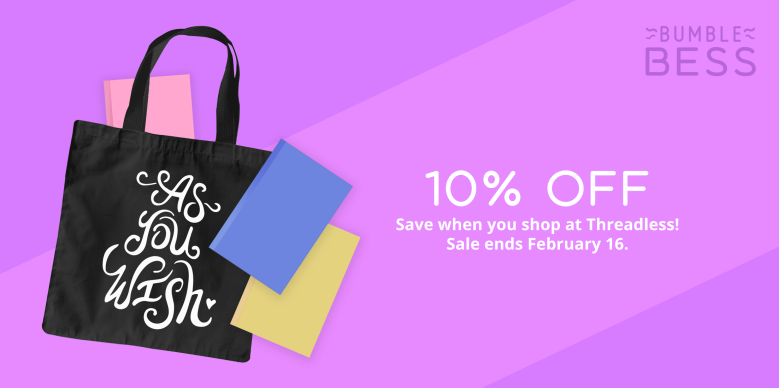 10% off when you shop at Threadless.com! Sale ends February 16.