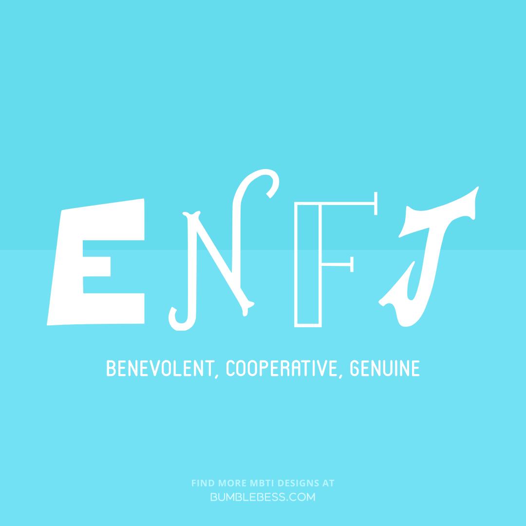 ENFJ - benevolent, cooperative, genuine