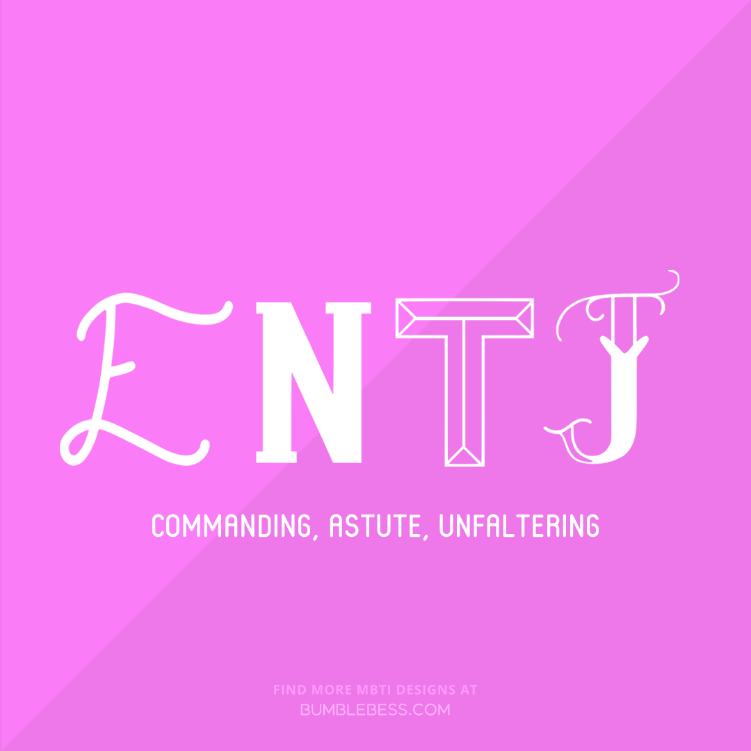 ENTJ - commanding, astute, unfaltering