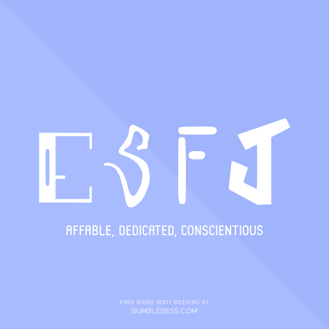 ESFJ - affable, dedicated, conscientious