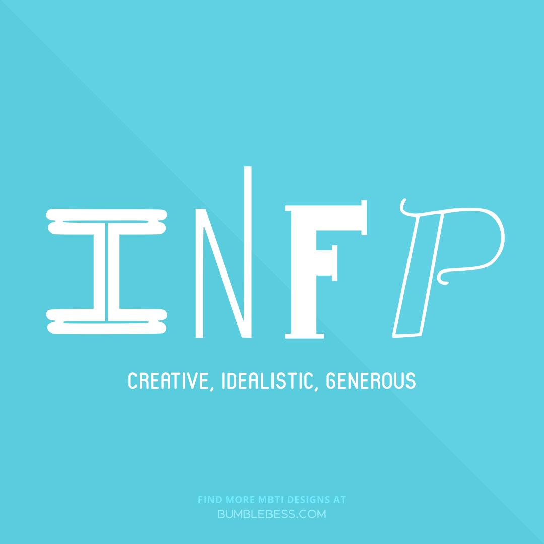 INFP - creative, idealistic, generous