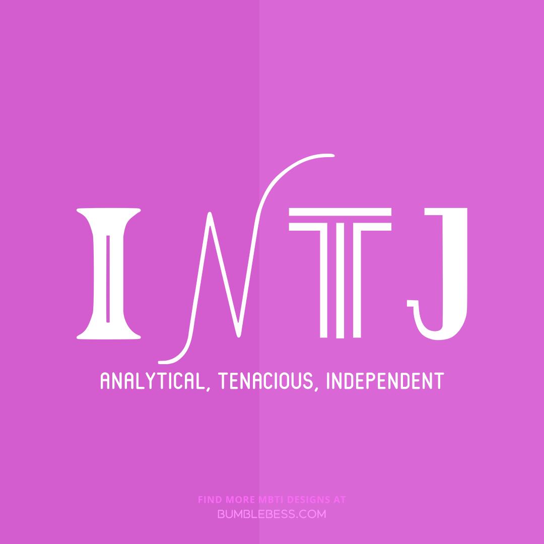 INTJ - analytical, tenacious, independent