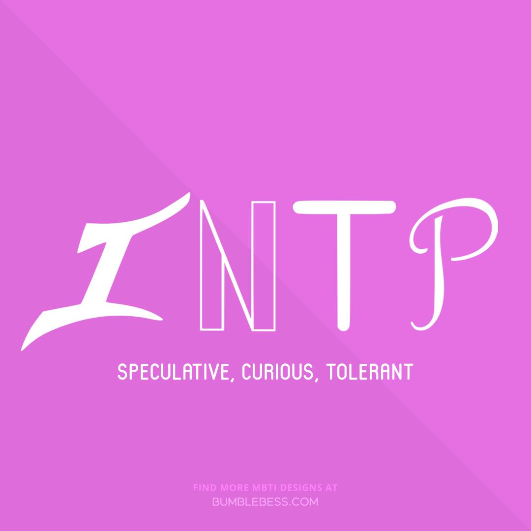INTP - speculative, curious, tolerant