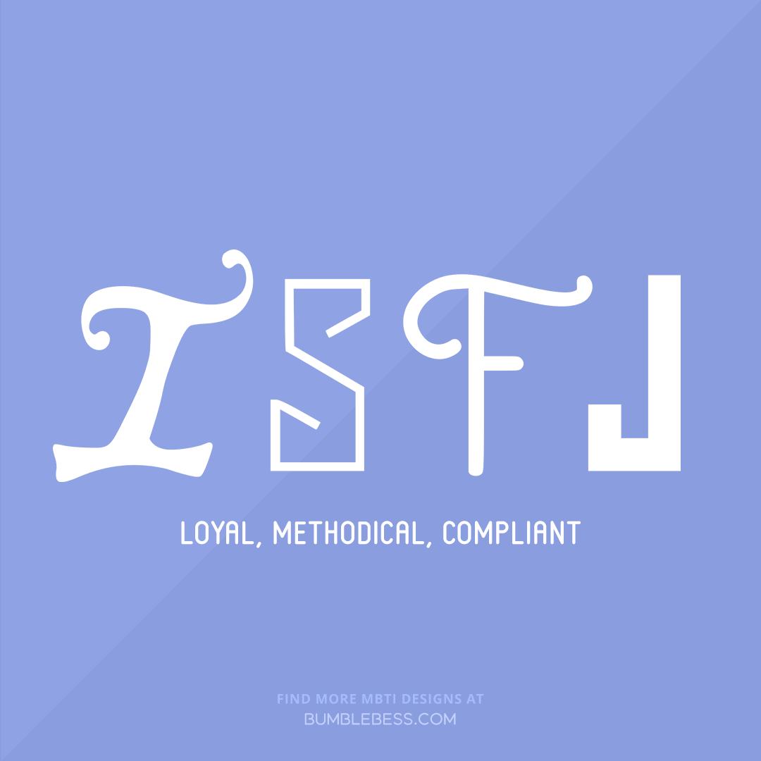 ISFJ - loyal, methodical, compliant