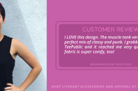 """Customer Review: """"I LOVE this design. The muscle tank version is the perfect mix of classy and punk. I grabbed it off of TeePublic and it reached me very quickly. The fabric is super comfy, too!"""" -Hannah Heath, @hannahheathauthor"""