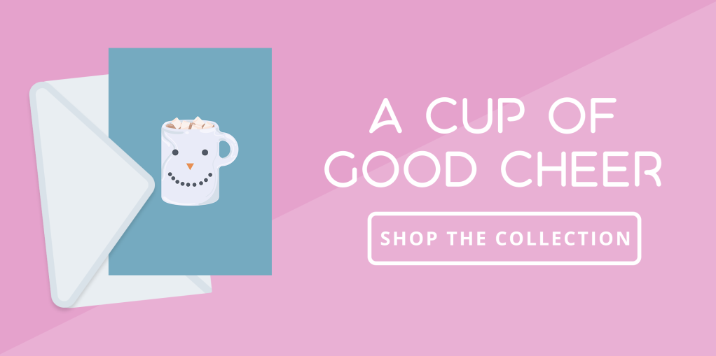 A Cup of Good Cheer: shop the collection